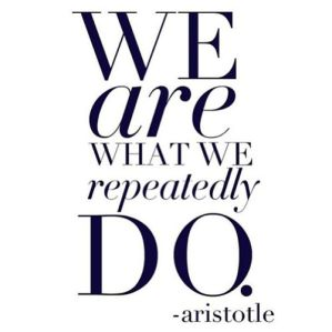 58391-We-Are-What-We-Repeatedly-Do