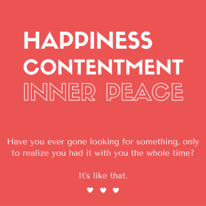 HAPPINESSCONTENTMENTINNER PEACE