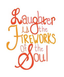 laughter-fireworks-of-the-soul-life-quotes-sayings-pictures