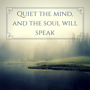 Quiet-the-mind-and-the-soul-will-speak