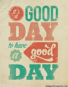 its-a-good-day-to-have-a-good-day