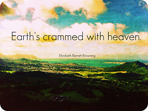 earths-crammed-with-heaven-earth-quote