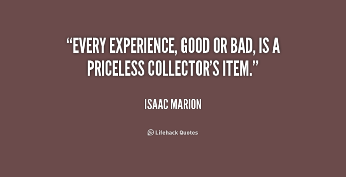 quote-Isaac-Marion-every-experience-good-or-bad-is-a-201427