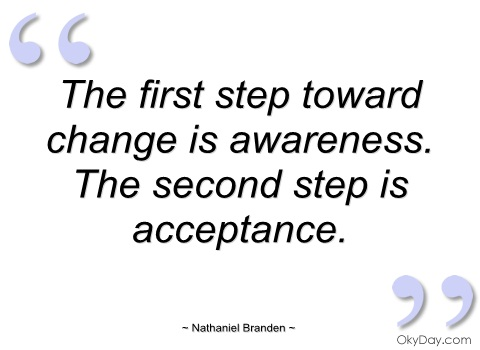 the-first-step-toward-change-is-awareness-nathaniel-branden