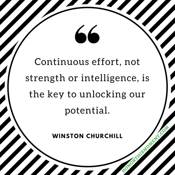 Continuous effort, not strength or intelligence, is the key to unlocking our potential.