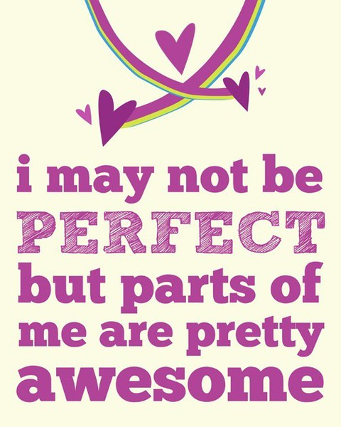 I-May-Not-Be-Perfect-But-Parts-Of-Me-Are-Pretty-Awesome