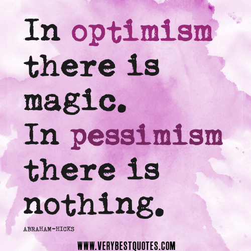 optimism-quotes-In-optimism-there-is-magic.-In-pessimism-there-is-nothing