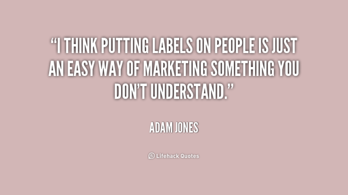 quote-Adam-Jones-i-think-putting-labels-on-people-is-187047