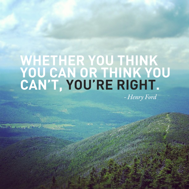 whether-you-think-you-can-or-think-you-cant-youre-right-henry-ford