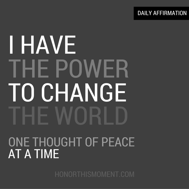 I have the power to change the world