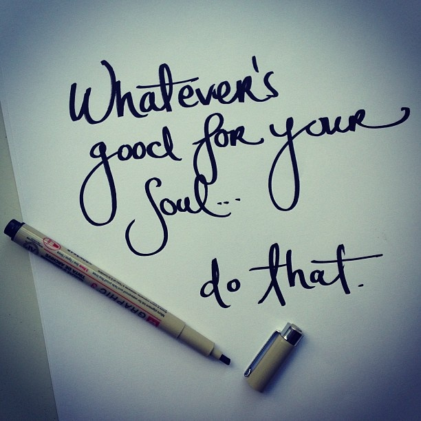 3-quotes_good-for-your-soul