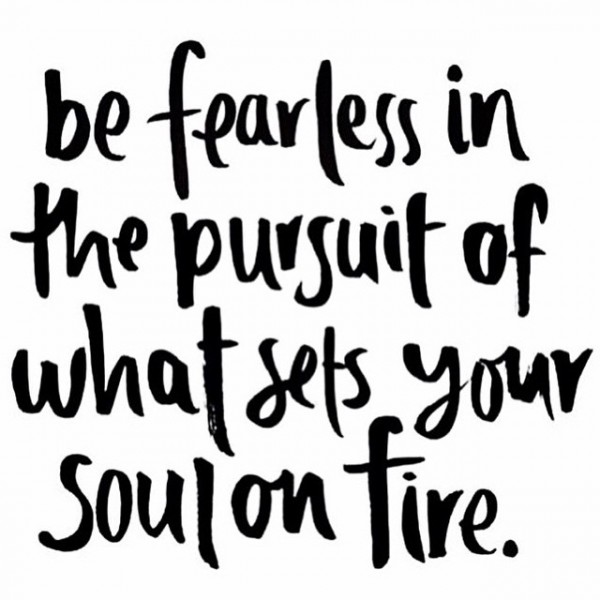 Be-fearless-soul-on-fire_daily-inspiration-600x600
