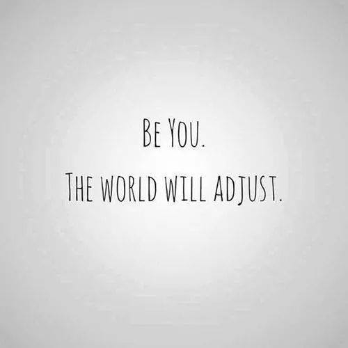 117093-be-you-the-world-will-adjust