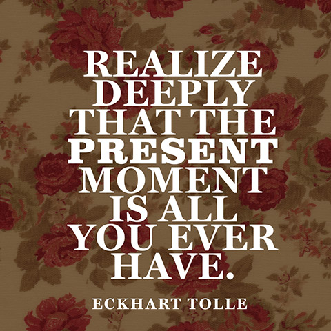 quotes-present-moment-realize-eckhart-tolle-480x480